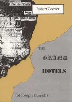 The Grand Hotels (Of Joseph Cornell) (Burning Deck Fiction) 1886224528 Book Cover