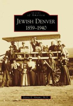Jewish Denver: 1859-1940 - Book  of the Images of America: Colorado