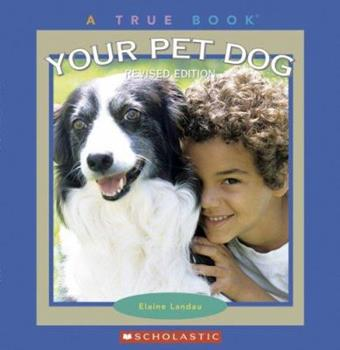 Your Pet Dog (True Books) - Book  of the True Books About Pets
