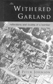 The Withered Garland: Reflections and Doubts of a Bomber 1872410049 Book Cover