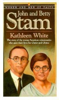 John and Betty Stam (Women and Men of Faith Series) - Book  of the Women of Faith