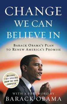 Paperback Change We Can Believe in: Barack Obama's Plan to Renew America's Promise Book