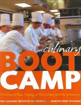Culinary Boot Camp: Five Days of Basic Training at The Culinary Institute of America 0764572784 Book Cover
