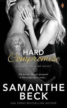 Hard Compromise - Book #2 of the Compromise Me