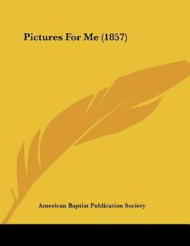 Paperback Pictures For Me (1857) Book