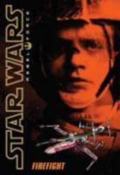 Rebel Force: Firefight (Star Wars) - Book  of the Star Wars Legends