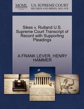 Paperback Sikes V. Rutland U. S. Supreme Court Transcript of Record with Supporting Pleadings Book