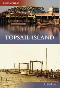 Topsail Island - Book  of the  and Now
