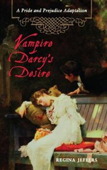 Paperback Vampire Darcy's Desire: A Pride and Prejudice Adaptation Book