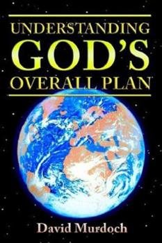 Understanding God's Overall Plan 0976131749 Book Cover