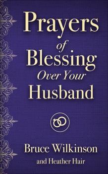 Prayers of Blessing over Your Husband 0736971815 Book Cover