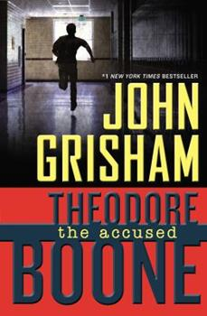 Theodore Boone: The Accused - Book #3 of the dore Boone