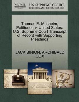 Paperback Thomas E. Mosheim, Petitioner, V. United States. U. S. Supreme Court Transcript of Record with Supporting Pleadings Book