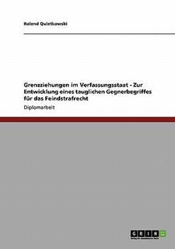 Paperback Grenzziehungen im Verfassungsstaat - Zur Entwicklung eines tauglichen Gegnerbegriffes f?r das Feindstrafrecht [German] Book