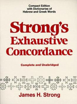 Paperback Strong's Exhaustive Concordance, Complete and Unabridged Book