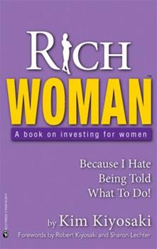 Rich Woman: A Book on Investing for Women - Because I Hate Being Told What to Do! 1933914009 Book Cover