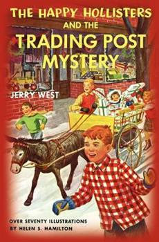 The Happy Hollisters And The Trading Post Mystery - Book #7 of the Happy Hollisters