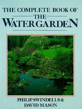 The Complete Book of the Water Garden 0879513853 Book Cover