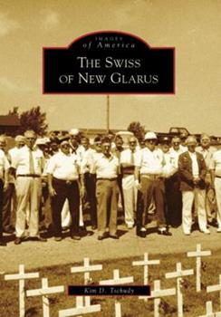 Paperback The Swiss of New Glarus Book