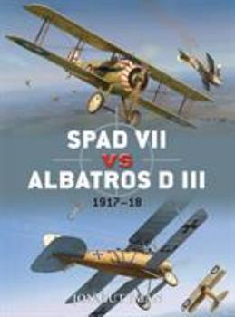 SPAD VII vs Albatros D III: 1917–18 - Book #36 of the Duel