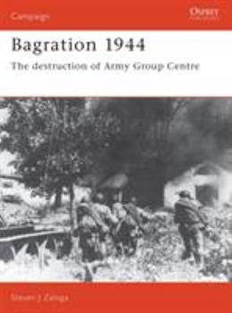 Bagration 1944: The Destruction Of Army Group Centre (Campaign) - Book #42 of the Osprey Campaign