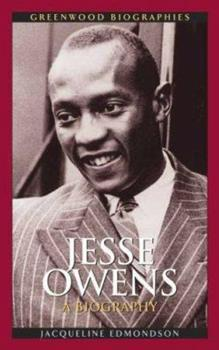 Jesse Owens: A Biography - Book  of the Greenwood Biographies