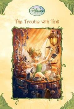 Paperback The Trouble With Tink (Disney Fairies) Book