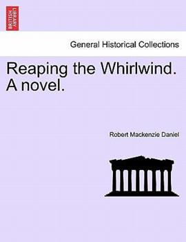 Paperback Reaping the Whirlwind. a Novel. Book