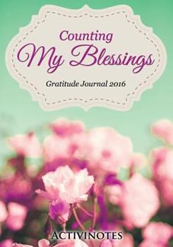 Paperback Counting My Blessings Gratitude Journal 2016 Book