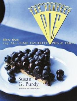 The Perfect Pie: More Than 125 All-Time Favorite Pies & Tarts 0767902629 Book Cover