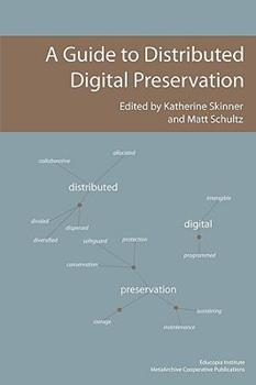 A Guide to Distributed Digital Preservation 098266530X Book Cover