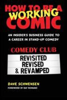 How to Be a Working Comic: An Insider's Business Guide to a Career in Stand-Up Comedy 0979103010 Book Cover