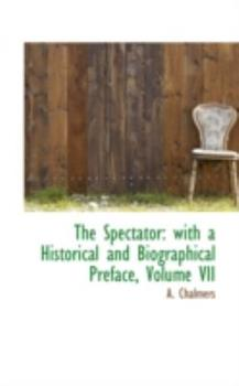 Paperback The Spectator : With a Historical and Biographical Preface, Volume VII Book