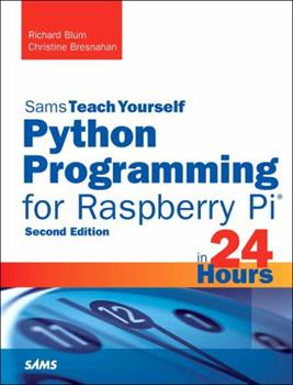 Python Programming for Raspberry Pi, Sams Teach Yourself in 24 Hours 0672337649 Book Cover