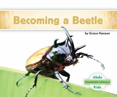 De Huevo a Escarabajo / Becoming a Beetle - Book  of the Changing Animals