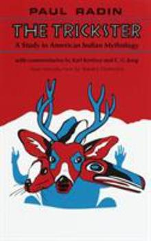 The Trickster: A Study In American Indian Mythology 0805203516 Book Cover