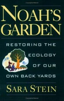 Paperback Noah's Garden: Restoring the Ecology of Our Own Back Yards Book