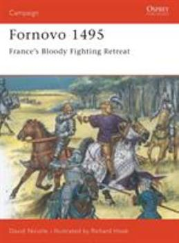 Fornovo 1495: France's Bloody Fighting Retreat (Campaign) - Book #43 of the Osprey Campaign