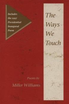 The Ways We Touch: Poems (Illinois Poetry Series) 0252023625 Book Cover