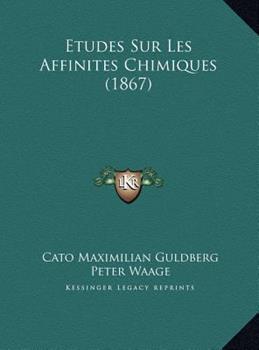 Hardcover Etudes Sur les Affinites Chimiques Book