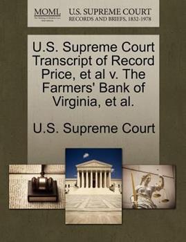 Paperback U. S. Supreme Court Transcript of Record Price, et Al V. the Farmers' Bank of Virginia, et Al Book