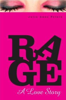 Rage: A Love Story 0375844112 Book Cover