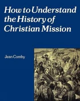 How to Understand the History of Christian Mission 0334026156 Book Cover