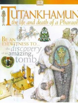 Tutankhamun: The Life and Death of A Pharaoh (DK Discoveries) 0789434202 Book Cover