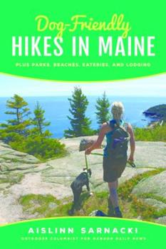 Dog-Friendly Hikes in Maine: Plus Parks, Beaches, Eateries, and Lodging