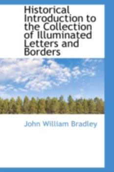 Paperback Historical Introduction to the Collection of Illuminated Letters and Borders Book
