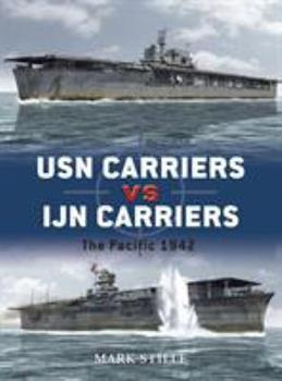 USN Carriers vs IJN Carriers: The Pacific, 1942 - Book #6 of the Duel