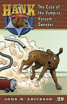The Case of the Vampire Vacuum Sweeper - Book #29 of the Hank the Cowdog