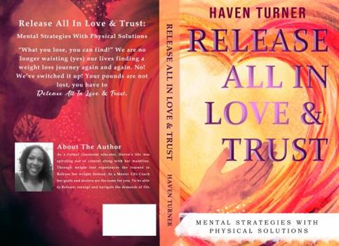 Paperback Release All In Love & Trust: Mental Strategies With Physical Solutions Book