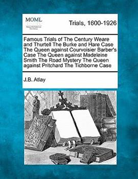 Paperback Famous Trials of the Century Weare and Thurtell the Burke and Hare Case the Queen Against Courvoisier Barber's Case the Queen Against Madeleine Smith Book